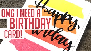 OMG I Need A BIRTHDAY CARD! 5 Minute Ideas!