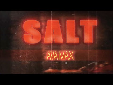 Salt Lyrics – Ava Max