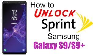 How to Unlock Sprint Samsung Galaxy S9 & S9+ (Plus) - Use in USA and Worldwide