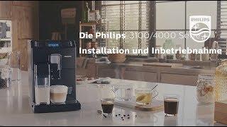 Philips Kaffeevollautomaten 4000er u. 3100er Serie: Installation und Inbetriebnahme