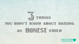 3 surprising tips for raising honest kids