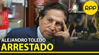"""Alejandro Toledo fue arrestado en Estados Unidos por el caso """"Lava Jato"""""""