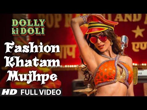 Fashion Khatam Mujhpe  Dolly Ki Doli