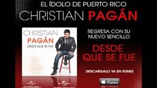 Christian Pagan   Desde Que Se Fue