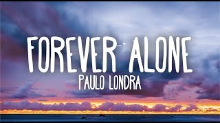 Paulo Londra   Forever Alone (Lyrics)