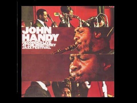 John Handy - Monterey Jazz Fest (Full Album) online metal music video by JOHN HANDY