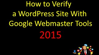 How to Verify in 3 min a WordPress Site With Google Webmaster Tools 2015