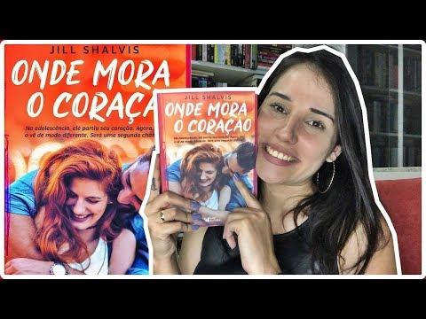ONDE MORA O CORAÇÃO - JILL SHALVIS || Jéssica Lopes