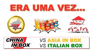 China in Box vs Italian Box e Asia in Box   Era uma vez...