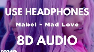 Mabel   Mad Love (8D AUDIO)