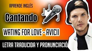 Waiting For Love   Avicii (Official Video Lyrics) Letra Ingles + Pronunciacion