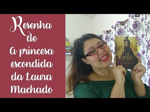 Resenha - A princesa escondida da Laura Machado