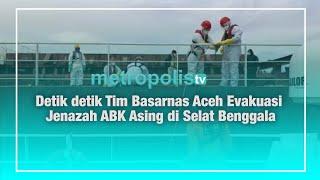 Detik-detik Tim Basarnas Aceh Evakuasi Jenazah ABK Asing di Selat Benggala