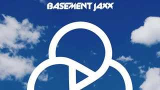 Basement Jaxx - Never Say Never feat. ETML