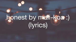 Honest   Mali Koa (lyrics)