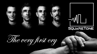 The very first cry - SquareTone