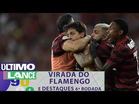 """FLAMENGO VENCE DE VIRADA E VAR É """"ESTRELA"""" NA RODADA - ÚLTIMO LANCE"""