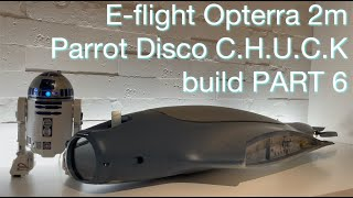 E-flite Opterra 2m | Parrot Disco Chuck - FPV long range drone build ~ PART 6