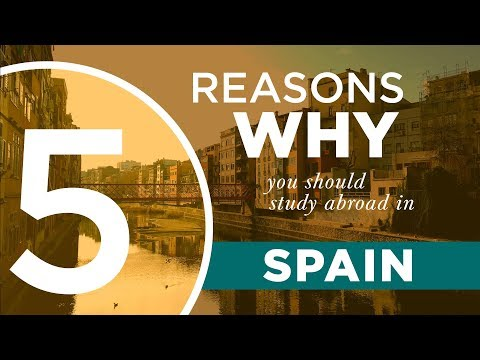 5 Reasons Why You Should Study Abroad in Spain