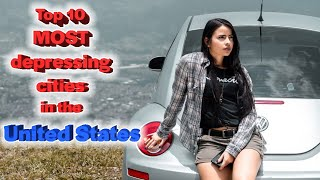 Top 10 most depressing cities in the United States. Some are in really bad shape.