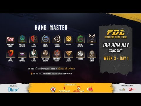 [FirstBlood Divine League] Hạng Master - Tuần 3 - Ngày 1