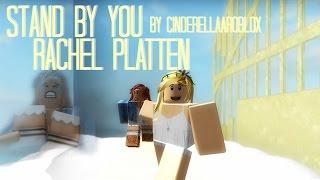 Stand By You - Rachel Platten [ROBLOX MUSIC VIDEO]