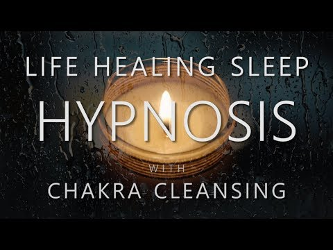 Hypnosis for Life Healing Sleep ~ Manifesting Health & Cleansing Chakras (Rain Sounds Sleep Music)