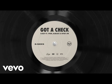 "G-Eazy – ""Got A Check"" ft. T-Pain, ALLBLACK, Offset Jim"