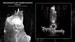 FRAGMENTS OF UNBECOMING - Dismal
