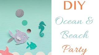 DIY | Ocean & Beach Theme Party Decorations