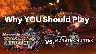 Why YOU Should Play Monster Hunter: Generations Ultimate (instead Of World)