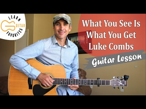 What You See Is What You Get - Luke Combs - Guitar Lesson   Tutorial