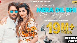 Mera Dil Bhi Kitna Pagal Hai | Official Video | Mamta Sharma & Shaheer Sheikh | Hindi Love Song