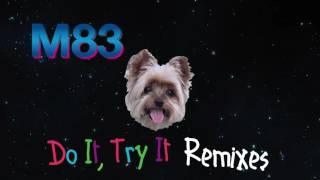 M83 - Do It Try It (The Blaze Remix)