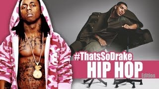 Thats So Drake Hip Hop Edition - Drake lil Wayne