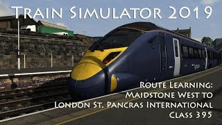 Train Simulator 2019 - Route Learning: Maidstone West to London St Pancras International (Class 395)
