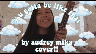 Y U Gotta Be Like That By Audrey Mika Ukulele Cover