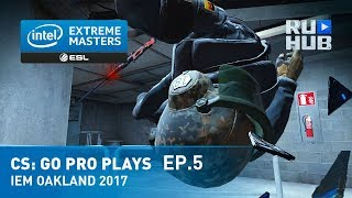 CS:GO Pro Plays IEM Oakland 2017 Ep.5