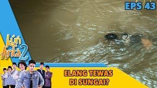 Elang Tewas di Sungai ??? -  Kun Anta 2 Eps 43