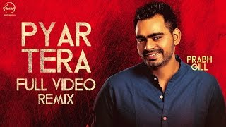 Tere Bina Remix  Prabh Gill