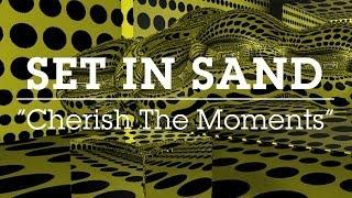 "Set In Sand ""Cherish The Moments"""