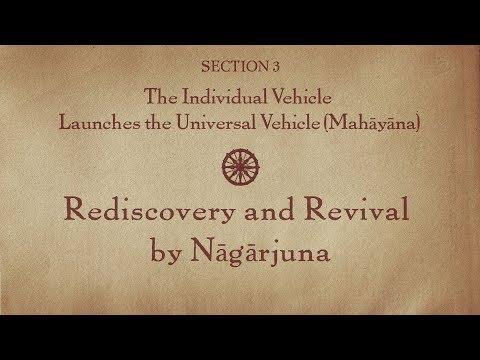MOOC BUDDHA1x | 3.1 Rediscovery and Revival by Nāgārjuna|