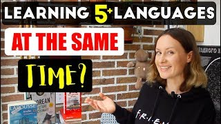 Learning 5+ LANGUAGES at the same time! HOW DO I DO IT?!