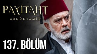 Payitaht Abdulhamid episode 137 with English subtitles Full HD