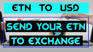 Send Your Electroneum To Exchange | Convert Electroneum To USD & INR