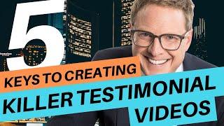 Case Study: 5 Keys to Creating a Killer Testimonial Video