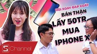 Giới trẻ có BÁN THẬN mua iPhone X ? - HỎI XOAY ĐÁP XOÁY #2