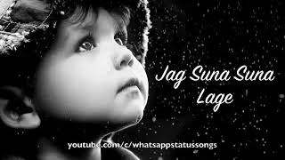 Jag Soona Soona Lage Hindi whatsapp status with lyrics