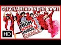 High School Musical 3 Dance Get 39 cha Head In The Game
