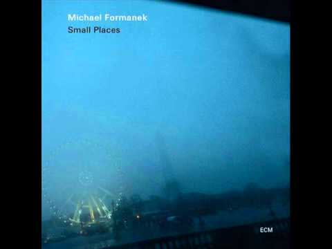 Michael Formanek - Small Places (2012) online metal music video by MICHAEL FORMANEK